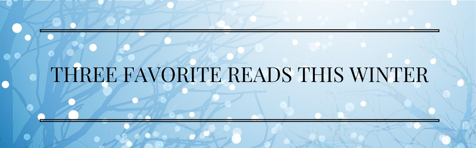 3 Favorite Books This Winter