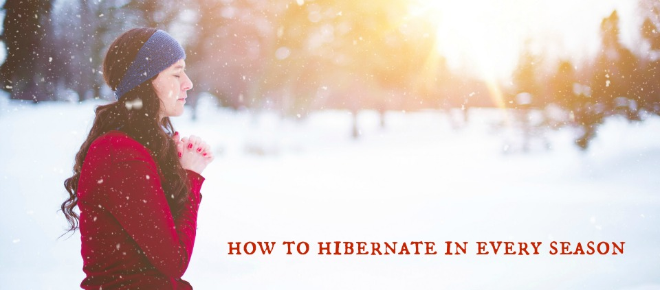 How to Hibernate in Prayer During Every Season in Life